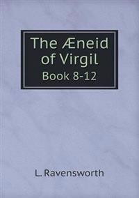 The Aeneid of Virgil Book 8-12