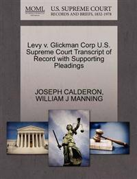 Levy V. Glickman Corp U.S. Supreme Court Transcript of Record with Supporting Pleadings
