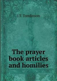 The Prayer Book Articles and Homilies