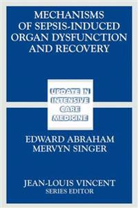 Mechanisms of Sepsis-Induced Organ Dysfunction and Recovery