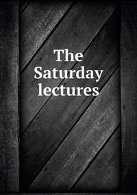 The Saturday Lectures
