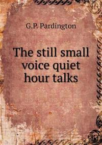 The Still Small Voice Quiet Hour Talks