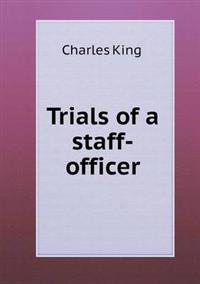 Trials of a Staff-Officer