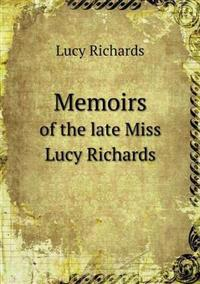 Memoirs of the Late Miss Lucy Richards