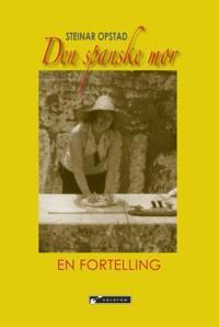 Den spanske mor - Steinar Opstad   Inprintwriters.org