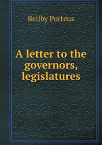 A Letter to the Governors, Legislatures