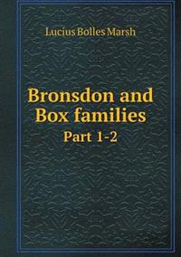 Bronsdon and Box Families Part 1-2
