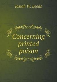 Concerning Printed Poison
