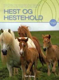Hest og hestehold; lærebok for vg2 programområde Heste- og hovslagerfaget