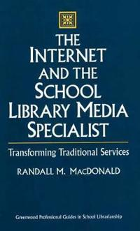 The Internet and the School Library Media Specialist