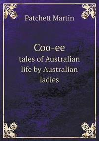 Coo-Ee Tales of Australian Life by Australian Ladies