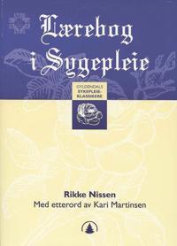 Lærebog i sygepleie for diakonisser - Rikke Nissen | Ridgeroadrun.org