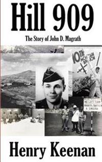 Hill 909: The Story of John D. Magrath and Company G of the 10th Mountain Division
