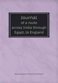 Journal of a Route Across India Through Egypt, to England