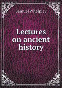 Lectures on Ancient History