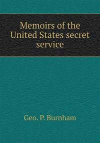Memoirs of the United States Secret Service