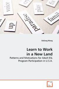 Learn to Work in a New Land