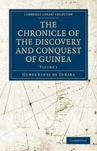 The The Chronicle of the Discovery and Conquest of Guinea 2 Volume Paperback Set The Chronicle of the Discovery and Conquest of Guinea