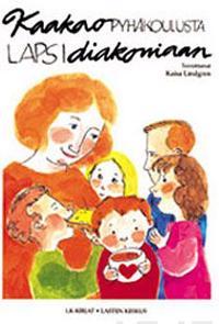Kaakaopyhäkoulusta lapsidiakoniaan