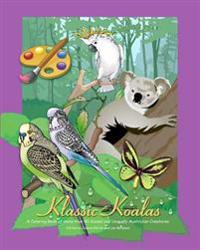 Klassic Koalas: A Coloring Book of More Than 80 Koalas and Uniquely Australian Creatures