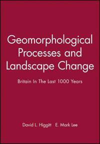 Geomorphological Processes and Landscape Change