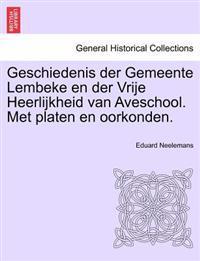 Geschiedenis Der Gemeente Lembeke En Der Vrije Heerlijkheid Van Aveschool. Met Platen En Oorkonden.