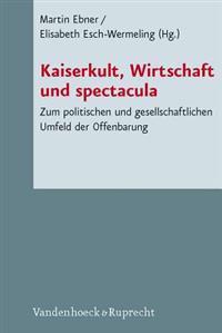 Kaiserkult, Wirtschaft und Spectacula