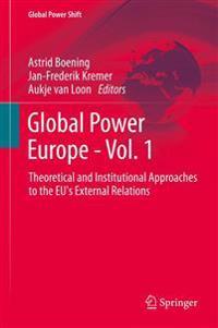 Global Power Europe - Vol. 1