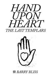 Hand upon Heart - the Last Templars