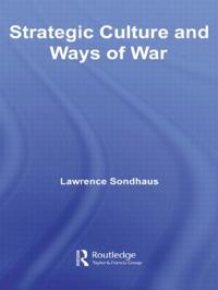 Strategic Culture and Ways of War