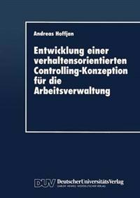 Entwicklung Einer Verhaltensorientierten Controlling-konzeption Für Die Arbeitsverwaltung