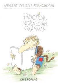 Practical Norwegian grammar - Åse-Berit Strandskogen, Rolf Strandskogen pdf epub
