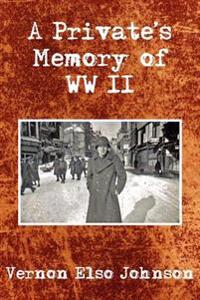 A Private's Memory of Wwii