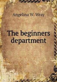 The Beginners Department