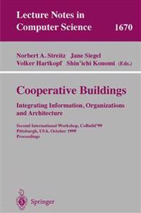 Cooperative Buildings. Integrating Information, Organizations, and Architecture