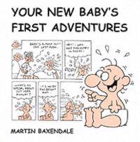 Your new babys first adventures