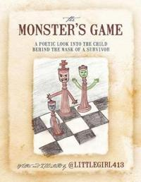 The Monster's Game: A Poetic Look Into the Child Behind the Mask of a Survivor