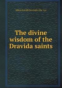 The Divine Wisdom of the Dravida Saints