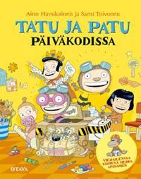 Tatu ja Patu päiväkodissa - Aino Havukainen, Sami Toivonen - kirja(9789511196587) | Adlibris ...