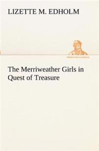 The Merriweather Girls in Quest of Treasure