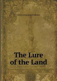 The Lure of the Land