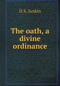 The Oath, a Divine Ordinance