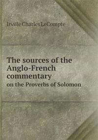 The Sources of the Anglo-French Commentary on the Proverbs of Solomon