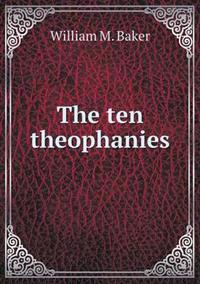 The Ten Theophanies