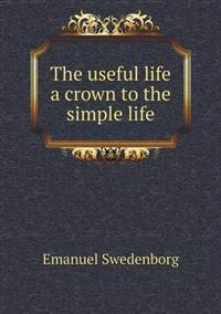 The Useful Life a Crown to the Simple Life