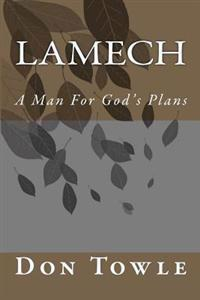 Lamech: A Man for God's Plans