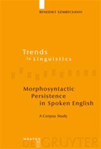 Morphosyntactic Persistence in Spoken English