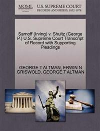 Sarnoff (Irving) V. Shultz (George P.) U.S. Supreme Court Transcript of Record with Supporting Pleadings