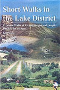 Short walks in the lake district - 12 scenic walks of varying height and le