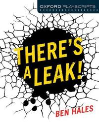 There's a Leak!